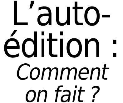 Auto-Publication sur Internet : comment faire?
